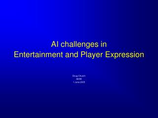 AI challenges in Entertainment and Player Expression