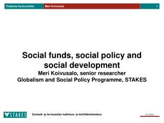 SOCIAL POLICIES AND SOCIAL FUNDS