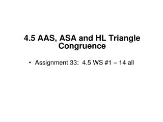4.5 AAS, ASA and HL Triangle Congruence