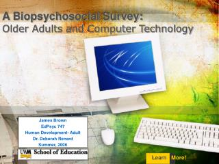 A Biopsychosocial Survey:  Older Adults and Computer Technology
