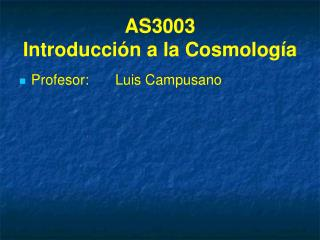 AS3003 Introducci ón a la Cosmología