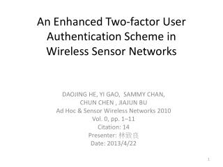 An Enhanced Two-factor User Authentication Scheme in Wireless Sensor Networks