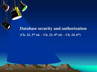 Database security and authorization (Ch. 22, 3 rd  ed. – Ch. 23, 4 th  ed. – Ch. 24, 6 th )