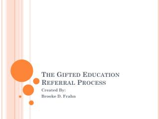 The Gifted Education  Referral Process
