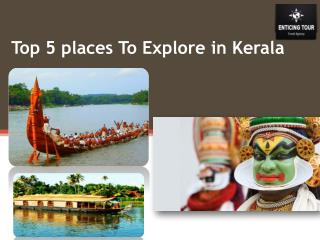 Top 5 places To Explore in Kerala