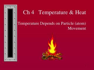 Ch 4 Temperature & Heat
