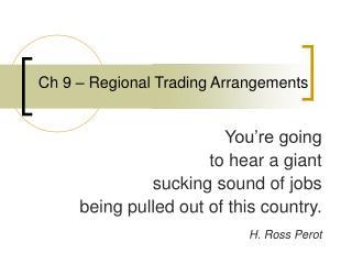 Ch 9 – Regional Trading Arrangements