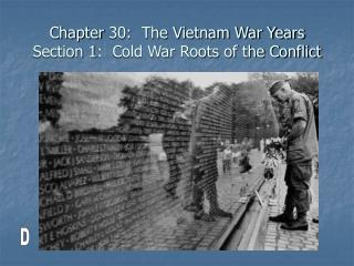 Chapter 30:  The Vietnam War Years Section 1:  Cold War Roots of the Conflict