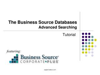The Business Source Databases Advanced Searching