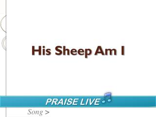 His Sheep Am I