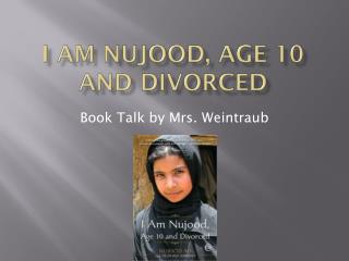 I am  Nujood , Age 10 and divorced