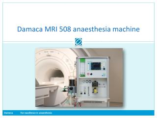 Damaca  MRI 508  anaesthesia machine