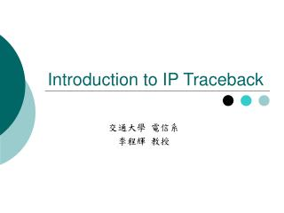 Introduction to IP Traceback