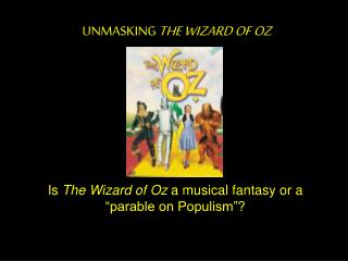 "Is  The Wizard of Oz  a musical fantasy or a ""parable on Populism""?"