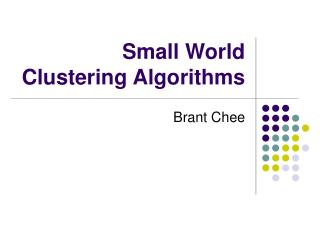 Small World Clustering Algorithms