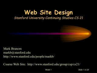 Web Site Design Stanford University Continuing Studies CS 21