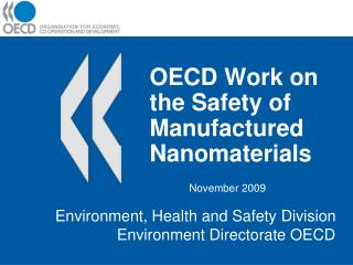 OECD Work on the Safety of Manufactured Nanomaterials