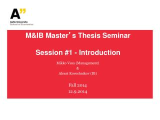 M&IB Master ' s Thesis Seminar Session #1 - Introduction