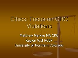 Ethics: Focus on CRC Violations