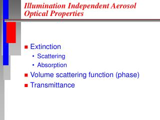 Illumination Independent Aerosol Optical Properties