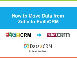 How to Migrate Zoho to SuiteCRM with Data2CRM