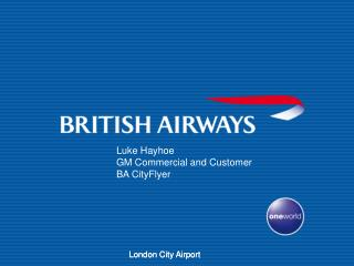 Luke Hayhoe GM Commercial and Customer  BA CityFlyer