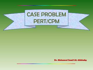 CASE PROBLEM PERT/CPM