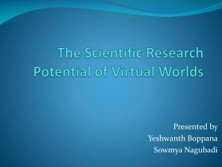 The Scientific Research Potential of Virtual Worlds