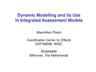 Dynamic Modelling and its Use in Integrated Assessment Models Maximilian Posch