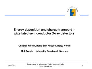Energy deposition and charge transport in pixellated semiconductor X-ray detectors