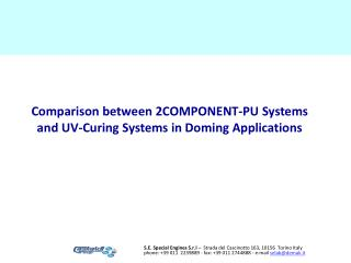 Comparison between 2COMPONENT-PU Systems and UV-Curing Systems in Doming Applications