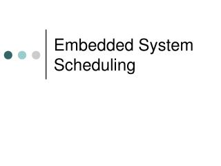 Embedded System Scheduling