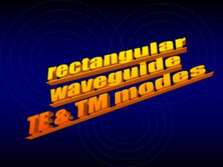 rectangular waveguide TE & TM modes