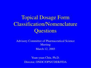 Topical Dosage Form Classification/Nomenclature Questions