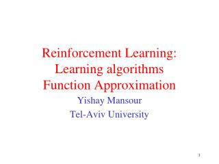 Reinforcement Learning: Learning algorithms Function Approximation