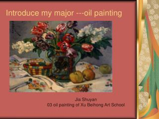 Introduce my major ---oil painting
