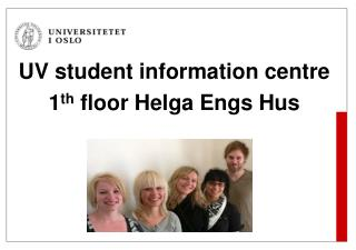UV student  information  centre 1 th  floor Helga Engs Hus