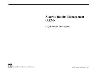 Alacrity Results Management (ARM) Major Feature Description