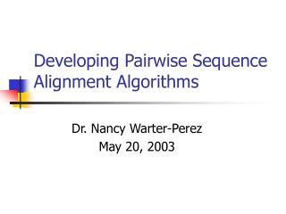 Developing Pairwise Sequence Alignment Algorithms