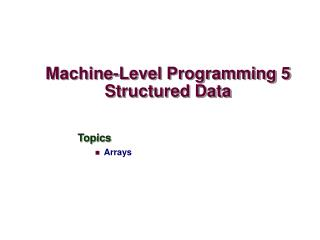 Machine-Level Programming 5 Structured Data