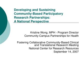Developing and Sustaining  Community-Based Participatory Research Partnerships:  A National Perspective