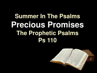 Summer In The Psalms Precious Promises The Prophetic Psalms Ps 110