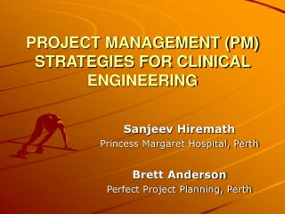 PROJECT MANAGEMENT (PM) STRATEGIES FOR CLINICAL ENGINEERING