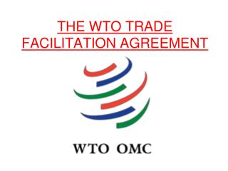 THE WTO TRADE FACILITATION AGREEMENT