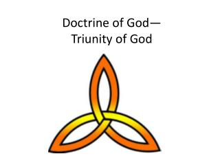 Doctrine of God— Triunity of God