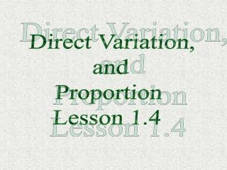Direct Variation,  and Proportion Lesson 1.4