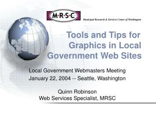 Tools and Tips for                        Graphics in Local                Government Web Sites