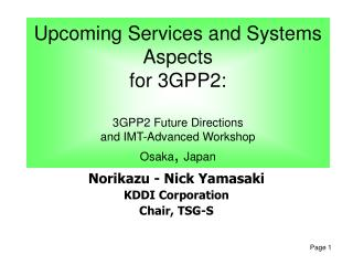 Norikazu  -  Nick Yamasaki  KDDI Corporation Chair, TSG-S