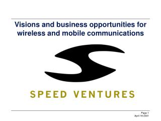 Visions and business opportunities for wireless and mobile communications