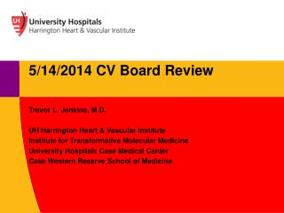Trevor L. Jenkins, M.D. UH Harrington Heart & Vascular Institute